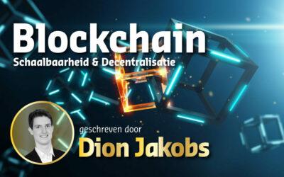 Een onderzoek naar schaalbaarheid & decentralisatie van blockchain technologie.